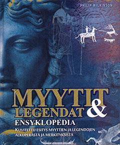 Wilkinson, Philip: Myytit ja legendat ensyklopedia