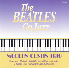 Modern Gustin Trio: The Beatles Go Jazz
