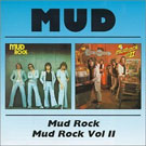 Mud: Mud Rock, Mud Rock Vol II